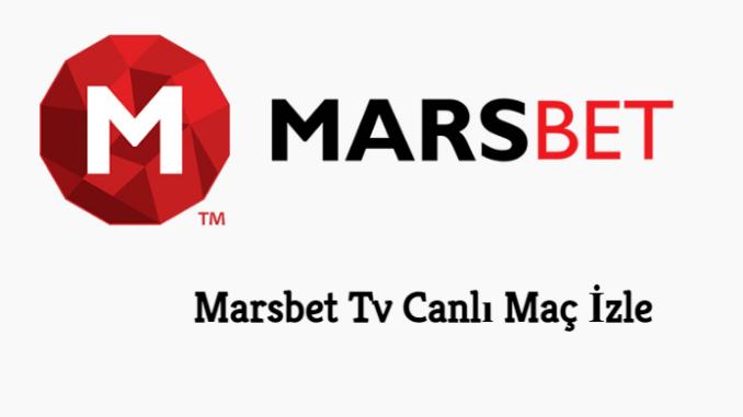 Marsbet Tv Canlı Maç İzle